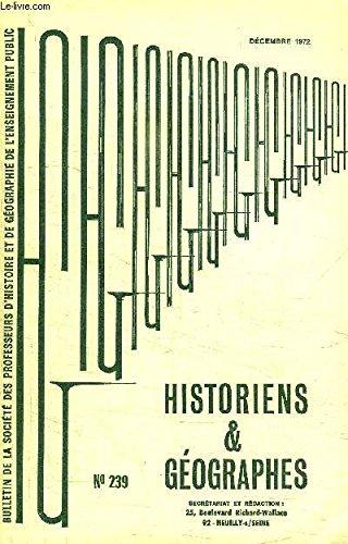 HISTORIENS ET GEOGRAPHES N°239 - Nuémro spécial consacré aux rapports des concours de 1972, agrégation d'histoire (candidats), concours d'admission dans les centres pédagogiques régionaux (candidats), ...