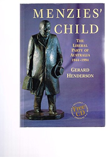 Menzies' Child: Liberal Party of Australia, 1944-94 por Gerard Henderson