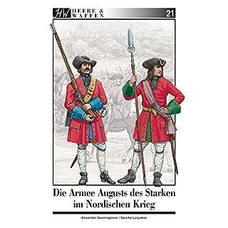 Die Armee Augusts des Starken im Nordischen Krieg (Heere & Waffen)