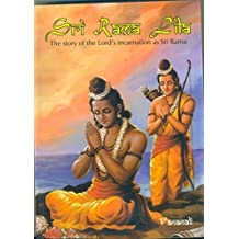 Sri Rama Lila The Story of the Lord's incarnation as Sri Rama