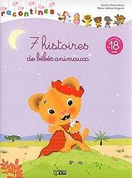 Les Racontines : 7 Histoires de Bebes Animaux - Dès 18 mois