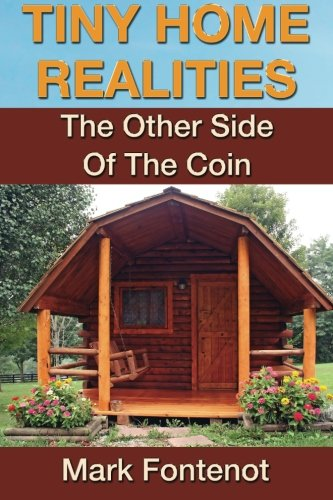 Tiny Home Realities: The Other Side Of The Coin