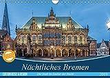 Nächtliches Bremen (Wandkalender 2019 DIN A4 quer): Bremen von seiner schönsten Seite (Monatskalender, 14 Seiten ) (CALVENDO Orte) - Burkhard Körner