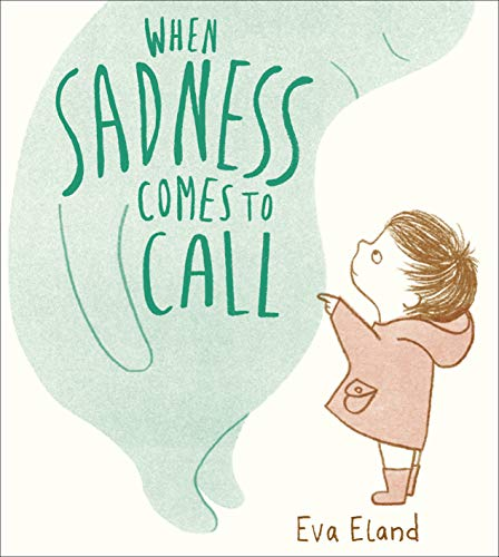 When Sadness Comes to Call (Big Emotions Book 1) (English Edition)