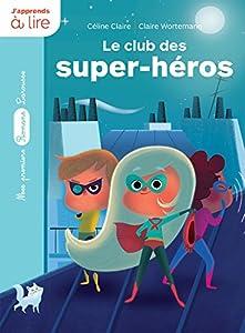"""Afficher """"Le club des super-héros"""""""