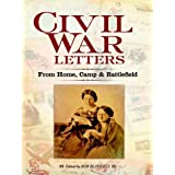 Civil War Letters: From Home, Camp and Battlefield