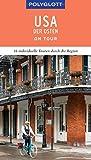 POLYGLOTT on tour Reiseführer USA - Der Osten: Individuelle Touren durch die Region