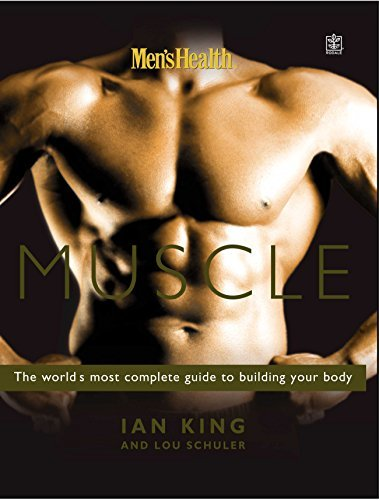 Men's Health Muscle: The world's most complete guide to building your body by Ian King (7-Feb-2003) Paperback