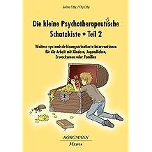 Die kleine Psychotherapeutische Schatzkiste - Teil 2: Weitere systemisch-lösungsorientierte Interventionen für die Arbeit mit Kindern, Jugendlichen, Erwachsenen oder Familien