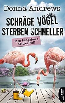 Schräge Vögel sterben schneller: Meg Langslows dritter Fall (Ein lustiger Cosy Crime Roman 3)
