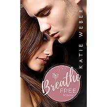 Breathe Free: Since you've been Mine (Keep Breathing Trilogie 3)