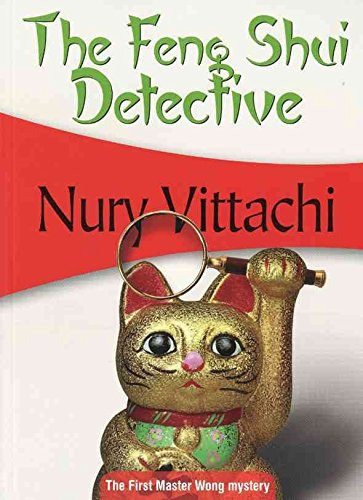 the-feng-shui-detective-the-first-master-wong-mystery-by-author-nury-vittachi-published-on-june-2010