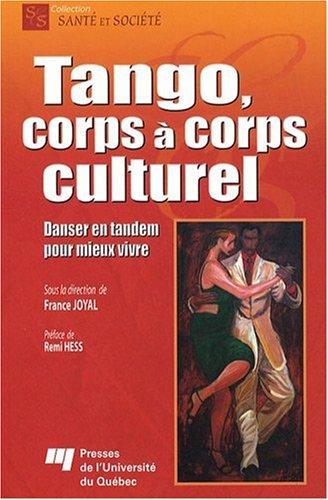 Tango, corps à corps culturel : Danser en tandem pour mieux vivre