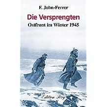 Die Versprengten - Ostfront im Winter 1945 (Zeitzeugen)