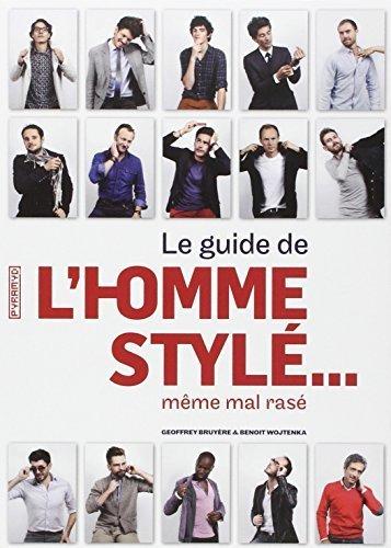 Le guide de l'homme styl... mme mal ras by Benoit Wojtenka Geoffrey Bruyere (2013-10-09)