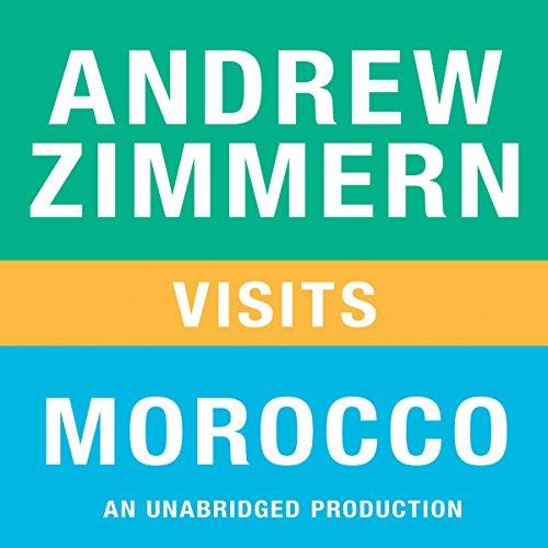 Andrew Zimmern Visits Morocco  Audiolibri