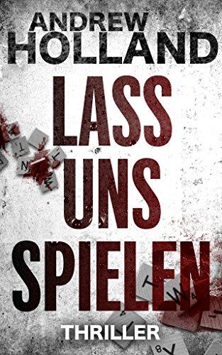 Buchseite und Rezensionen zu 'Lass uns spielen: Thriller (Howard Caspar Reihe 3)' von Andrew Holland