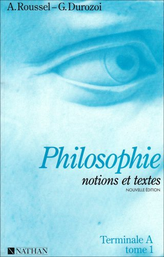 Notions et textes, terminale A, tome 1