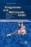 Kriegskinder und Wohlstandskinder: Die Gegenwartsliteratur als Antwort auf die Literatur der 68er (Neue Bremer Beiträge, Band 16)
