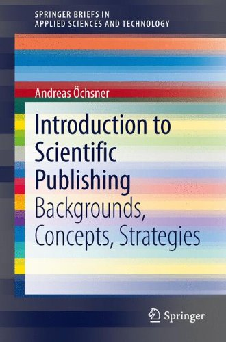introduction-to-scientific-publishing-backgrounds-concepts-strategies-springer-briefs-in-applied-sci