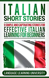 Italian Short Stories: 9 Simple and Captivating Stories for Effective Italian Learning for Beginners