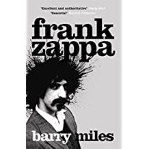 Frank Zappa: The Biography (English Edition)