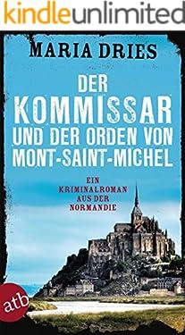 Der Kommissar und der Orden von Mont-Saint-Michel: Ein Kriminalroman aus der Normandie (Kommissar Philippe Lagarde 3)