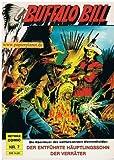 BUFFALO BILL SC Nr. 7 , Die Abenteuer des weltbekannten Westernhelden (Reprint der Lassohefte 140,142) Hethke Comic 3892072949