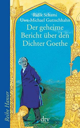 Der geheime Bericht über den Dichter Goethe, der eine Prüfung auf einer arabischen Insel bestand (Reihe Hanser)