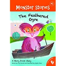 The Feathered Ogre: A Story from Italy (Monster Stories) by Fran Parnell (2011-09-01)