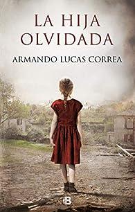 La hija olvidada par Armando Lucas Correa