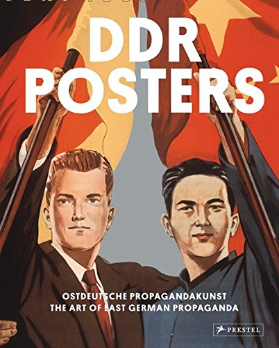 DDR Posters: Ostdeutsche Propagandakunst/The Art of East German Propaganda (Western-art-poster)