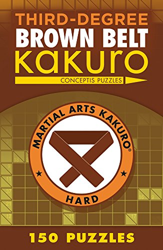 Third-Degree Brown Belt Kakuro (Martial Arts Puzzles) por Conceptis Puzzles