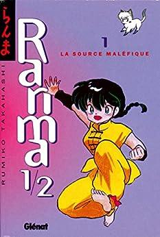 Ranma 1/2 - Tome 01 : La Source maléfique par [Takahashi, Rumiko]