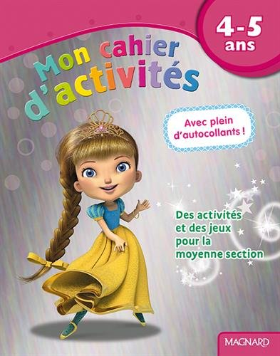 Mon cahier d'activités princesse : 4-5 ans par Collectif