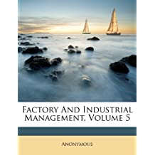 Factory and Industrial Management, Volume 5