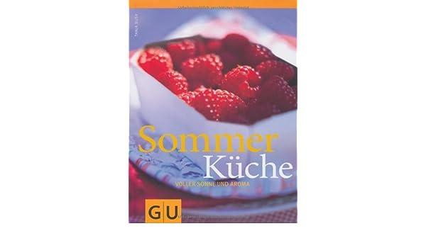 Sommerküche Gu : Sommerküche voller sonne und aroma gu themenkochbuch von dusy
