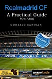 Real Madrid CF: A Practical Guide for Fans: Santiago Bernabeu Stadium e-Guide incluided