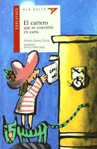 El cartero que se convirtió en carta (Ala Delta - Serie roja) por Alfredo Gómez Cerdá