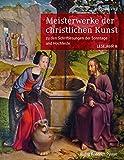 Meisterwerke der christlichen Kunst: zu den Schriftlesungen der Sonntage und Hochfeste. Lesejahr A.