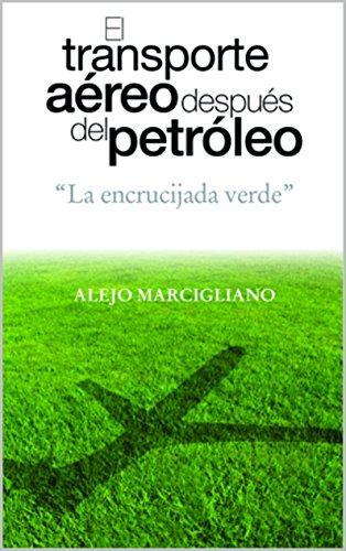 """TRANSPORTE AÉREO DESPUÉS DEL PETRÓLEO: """"La encrucijada verde"""" por Alejo Marcigliano"""