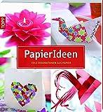 PapierIdeen: Edle Dekorationen aus Papier (kollektion.kreativ)
