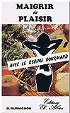 MAIGRIR de PLAISIR avec le régime gourmand (French Edition)