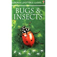 Bugs and Insects (Usborne New Spotters' Guides) by Anthony Wootton (2000-08-25)