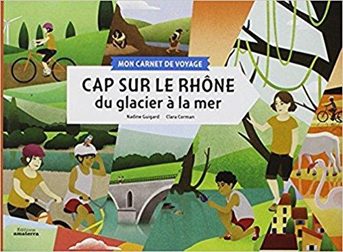 Cap sur le Rhône : Du glacier à la mer