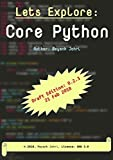 Lets Explore : Core Python: Draft Version: 0.2.x (Lets Explore Python Book 1)