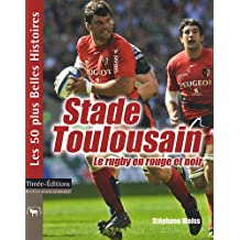 Stade Toulousain : Le rugby en rouge et noir