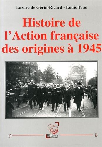 Histoire de l'Action française des origines à 1945 par From Déterna Editions