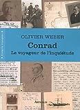 Conrad : Le voyageur de l'inquiétude