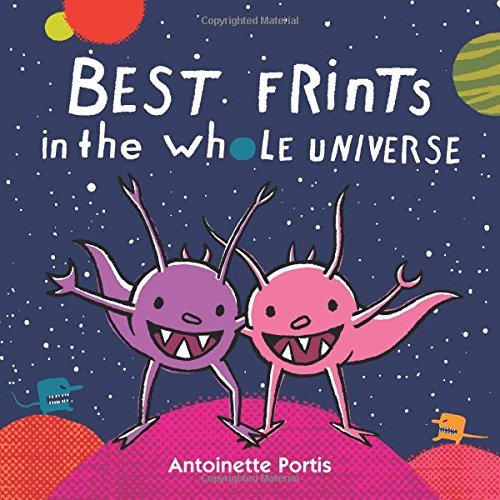 Best Frints in the Whole Universe by Antoinette Portis (2016-07-05)